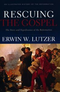 Dr. Erwin Lutzer's new book: Rescuing the Gospel